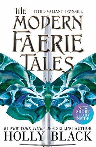 The Modern Faerie Tales: Tithe; Valiant; Ironside