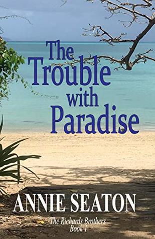 The Trouble with Paradise (The Richards Brothers Book 1)