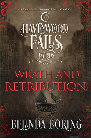 Wrath and Retribution (Legends of Havenwood Falls #12)