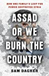 Assad or We Burn the Country by Sam Dagher