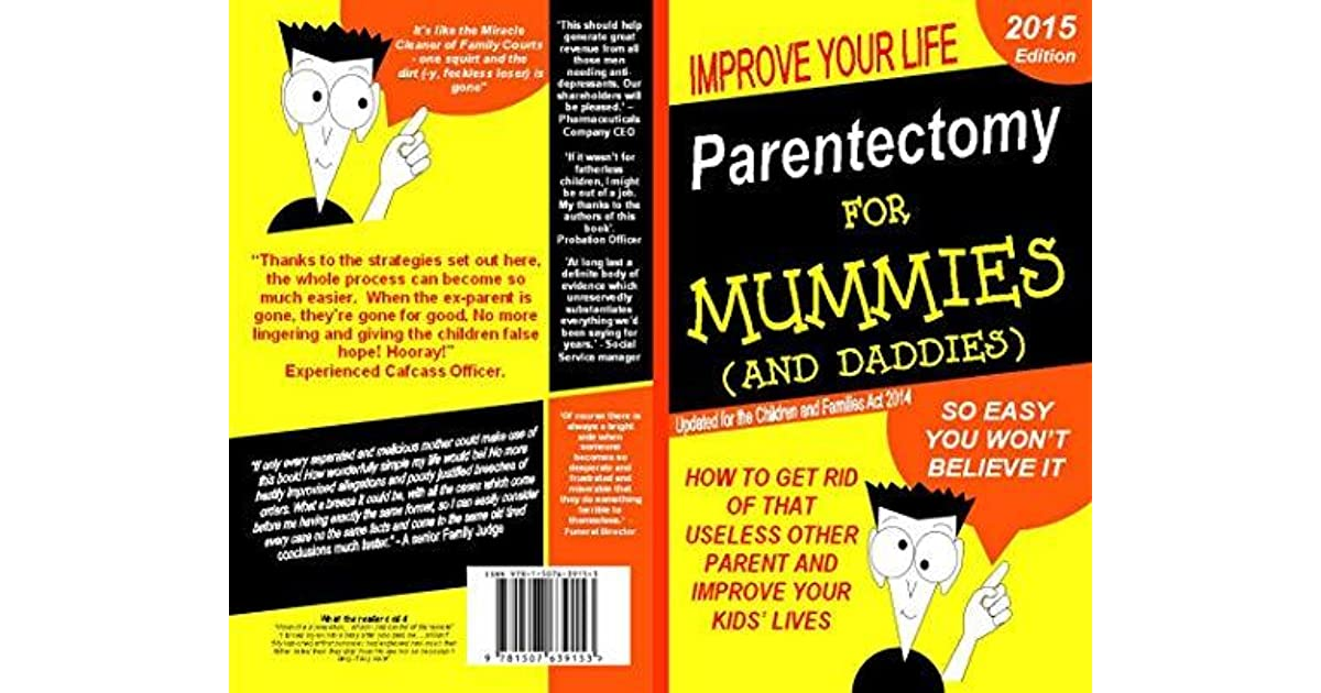Parentectomy For Mummies (and Daddies): How to get rid of