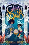 Ghost Squad by Claribel A. Ortega