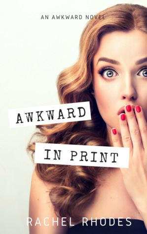 Awkward in Print by Rachel Rhodes