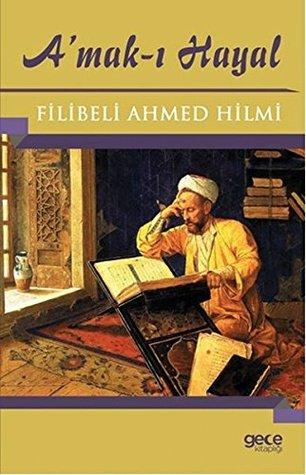 Amak-i Hayal by Şehbenderzade Filibeli Ahme...