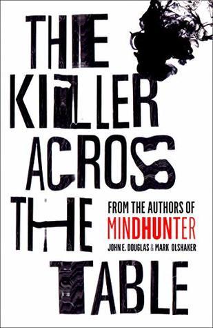 The Killer Across the Table: Unlocking the Secrets of Serial