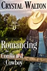 Romancing the Conflicted Cowboy (Sage Valley Ranch, #1)