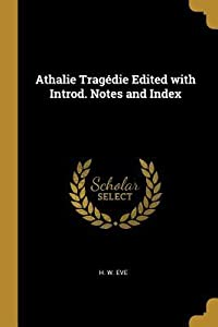 Athalie Trag�die Edited with Introd. Notes and Index