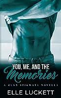 You, Me, And The Memories: A Club Stigmata Novella