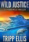 Wild Justice (Tyson Wild Thriller #2)