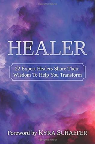 Healer: 22 Expert Healers Share Their Wisdom To Help You