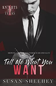 Tell Me What You Want (Knights of Texas, #1)