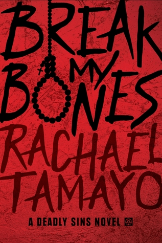 Break My Bones by Rachael Tamayo