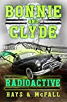 Bonnie and Clyde: Radioactive (Book 3)