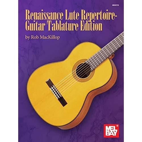 Renaissance Lute Repertoire - Guitar Tablature Edition by