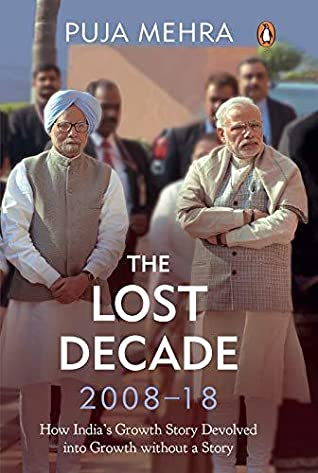 The Lost Decade (2008-18) by Puja Mehra