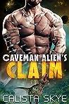 Caveman Alien's Claim (Caveman Aliens, #7)