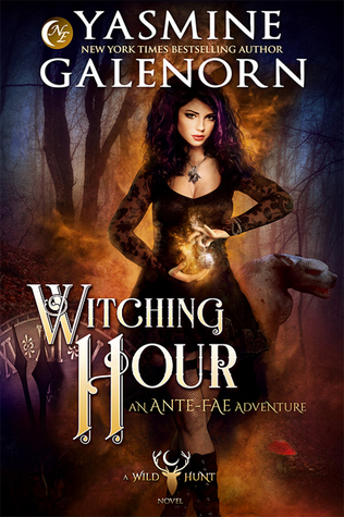 Witching Hour (Wild Hunt #7, Ante-Fae Adventure #1)