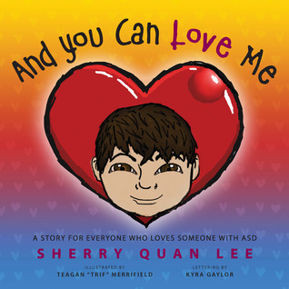 And You Can Love Me by Sherry Quan Lee