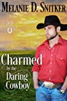 Charmed by the Daring Cowboy (Sage Valley Ranch Book 4)