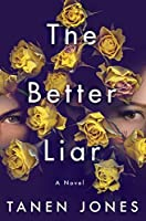 The Better Liar: A Novel