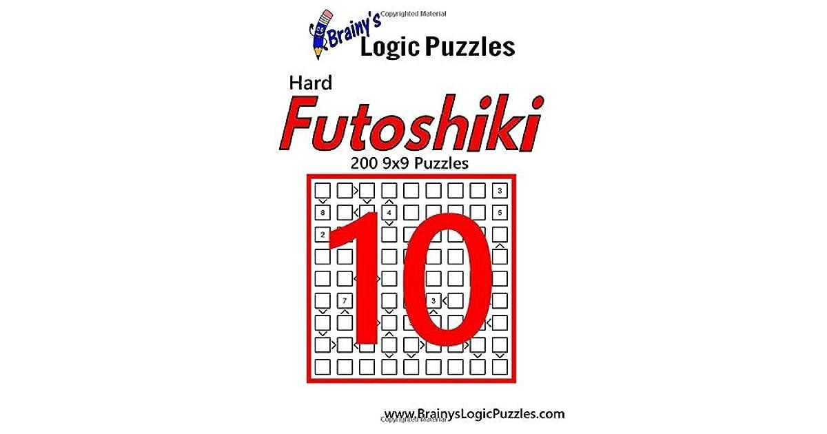 Brainy's Logic Puzzles Hard Futoshiki #10: 200 9x9 Puzzles