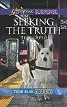 Seeking the Truth (True Blue K-9 Unit #5)