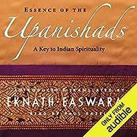 Essence of the Upanishads: A Key to Indian Spirituality