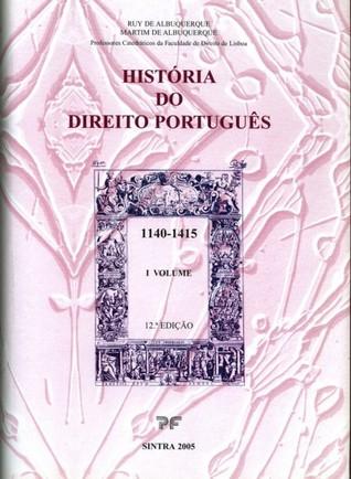 História do Direito Português: 1140-1415 (História do Direito Português, #1)