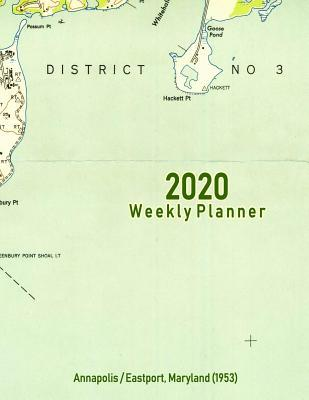 2020 Weekly Planner: Annapolis/Eastport, Maryland (1953 ...