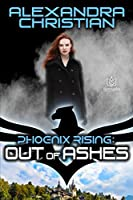 Out of Ashes (Phoenix Rising Book 4)