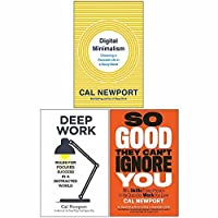 Cal Newport 3 Books Collection Set (Digital Minimalism, Deep Work, So Good They Cant Ignore You)