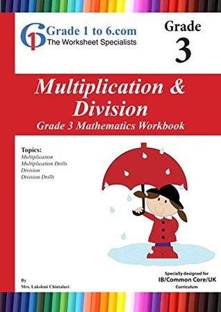 Grade 3 Maths: Multiplication & Division PYP/K-6/ KS2: Workbook ...