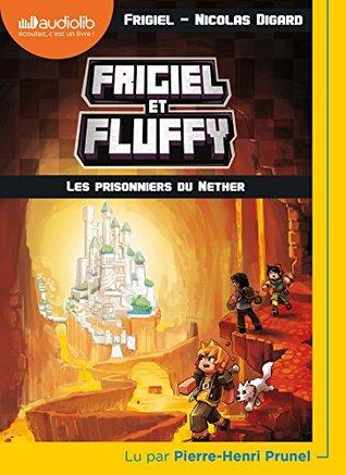 Les Prisonniers Du Nether Frigiel Et Fluffy 2 By Frigiel
