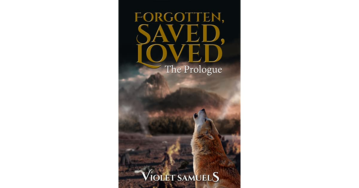 Forgotten Saved Loved The Prologue Nightfall 15 By Violet Samuels