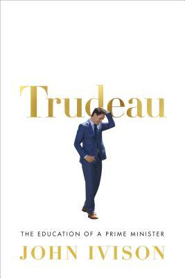 The Education of a Prime Minister Trudeau