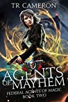 Agents Of Mayhem (Federal Agents of Magic, #2)