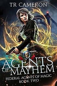 Agents Of Mayhem (Federal Agents of Magic, #2)