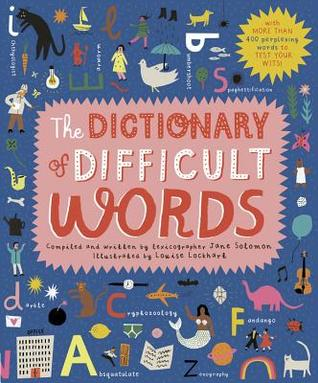 The Dictionary of Difficult Words by Jane  Solomon