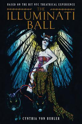 The Illuminati Ball by Cynthia von Buhler