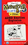 Marvin's Monster Diary 2 + Lyssa!: ADHD Emotion Explosion (But I Triumph, Big Time) (Monster Diaries, #4)