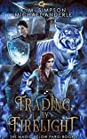 Trading By Firelight (The Magic Below Paris Book 4)