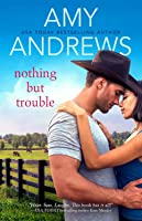Nothing But Trouble (Credence, Colorado, #1)