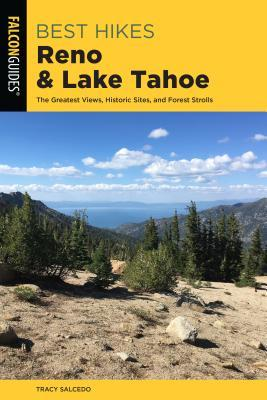Best Hikes Reno and Lake Tahoe: The Greatest Views, Historic Sites, and Forest Strolls
