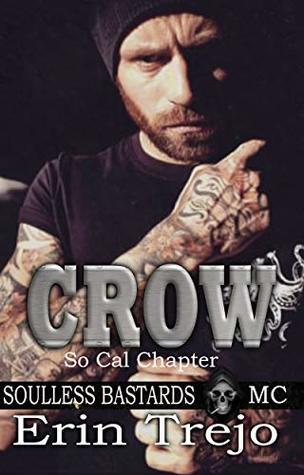Crow: Soulless Bastards MC So Cal Book 4