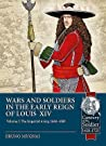 Wars and Soldiers in the Early Reign of Louis XIV. Volume 2: The Imperial Army, 1660-1689