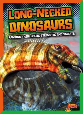 Long-Necked Dinosaurs: Ranking Their Speed, Strength, and Smarts