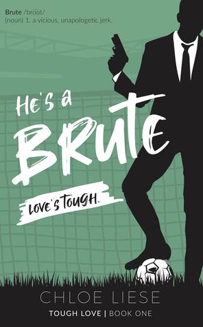 He's a Brute (Tough Love, #1)