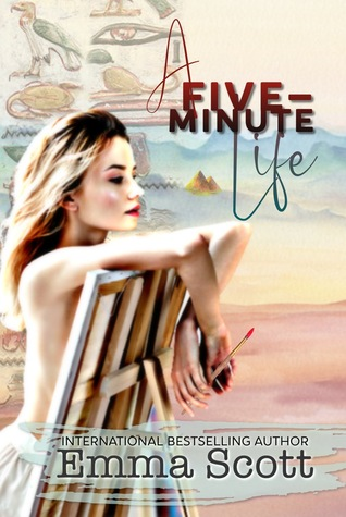 A Five-Minute Life by Emma   Scott