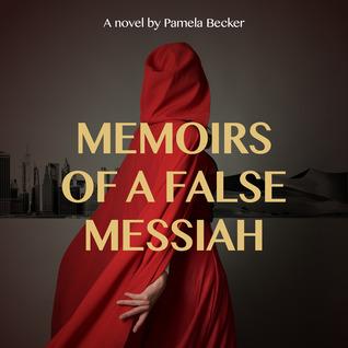 Memoirs of a False Messiah by Pamela Becker