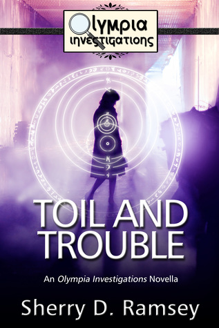 Toil and Trouble: An Olympia Investigations Novella (Olympia Investigations, #4